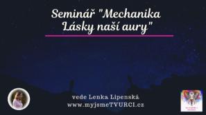 Seminář: Mechanika Lásky naší aury